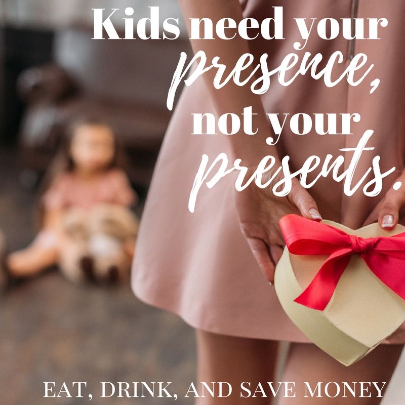 Kids need your presence, not your presents.