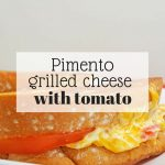 Pimento Grilled Cheese Sandwich with Tomato