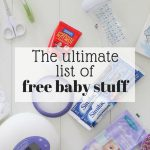 How To Get Free Baby Stuff | Companies That Send Free Baby Products
