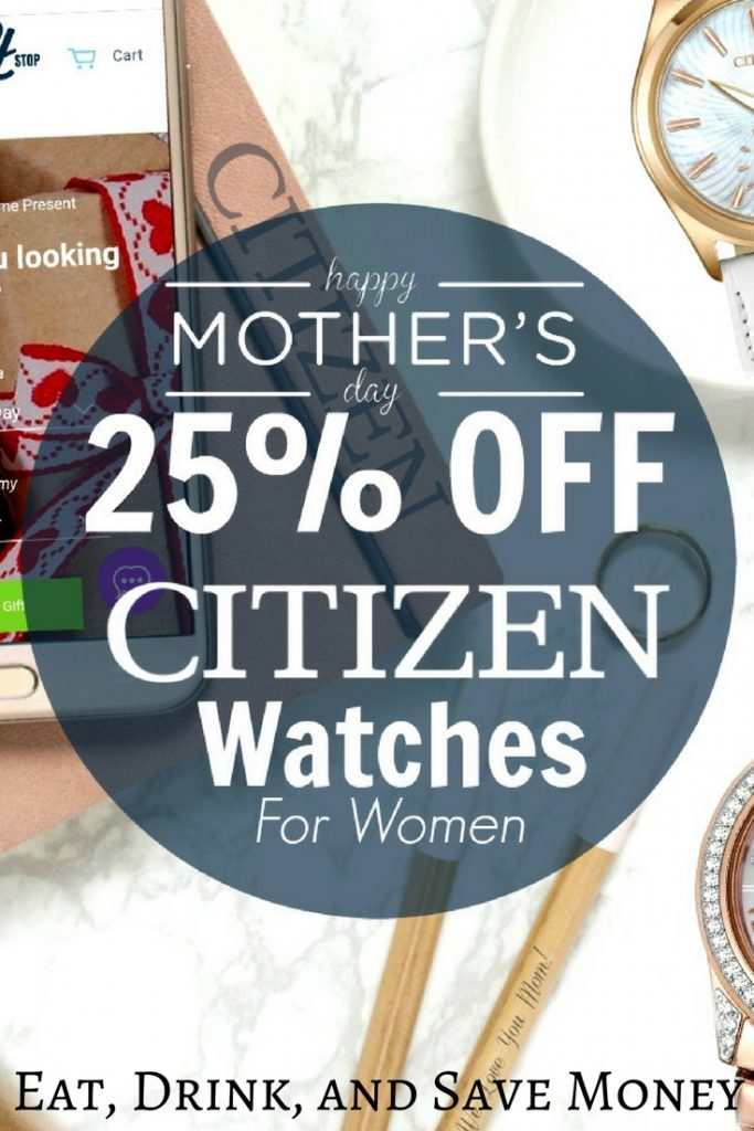Deal alert 25% off Citizen watches. Great Mother's Day gift