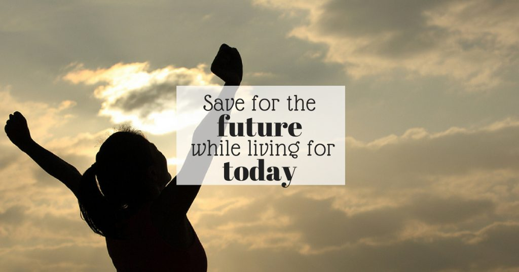 Save for the future while living for today