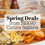 Spring Deals at BRAVO Cucina Italiana