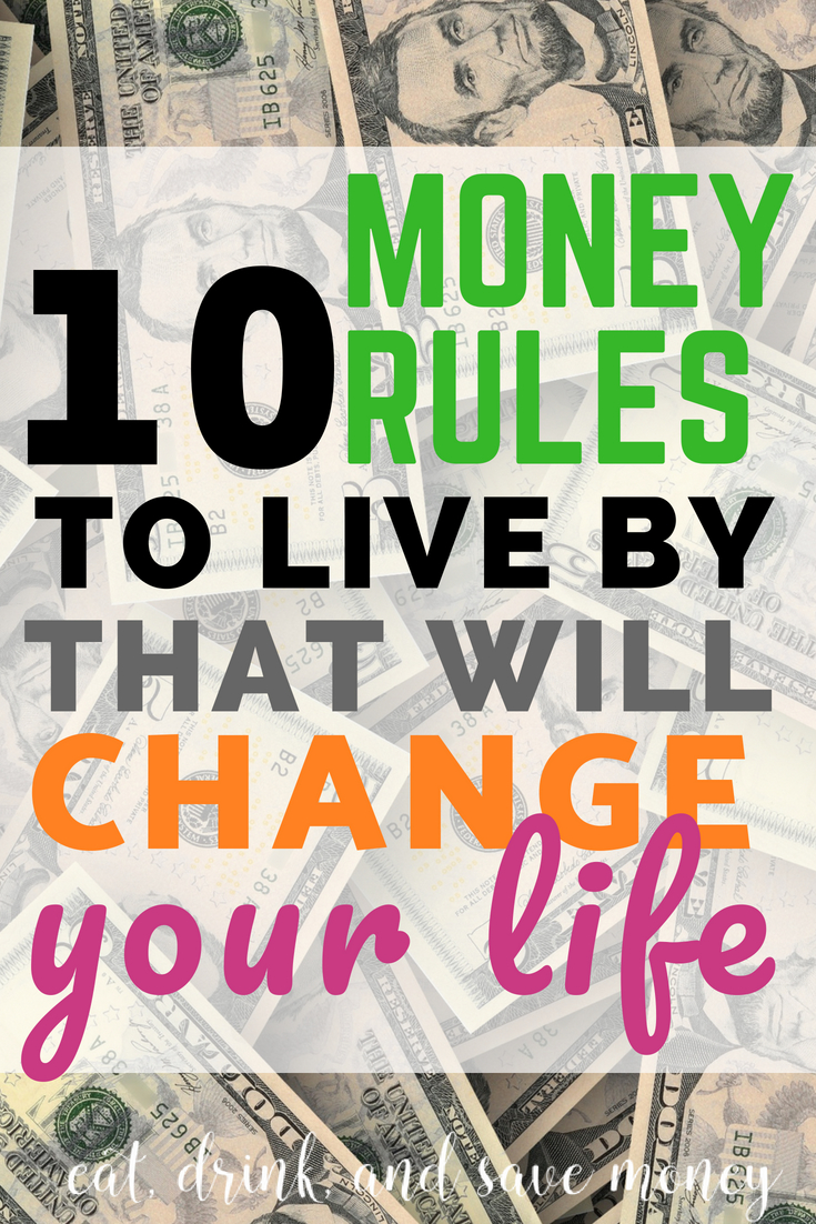 10 money rules to live by that will change your life and get you out of debt. How to save money #savemoney #money #personalfinance