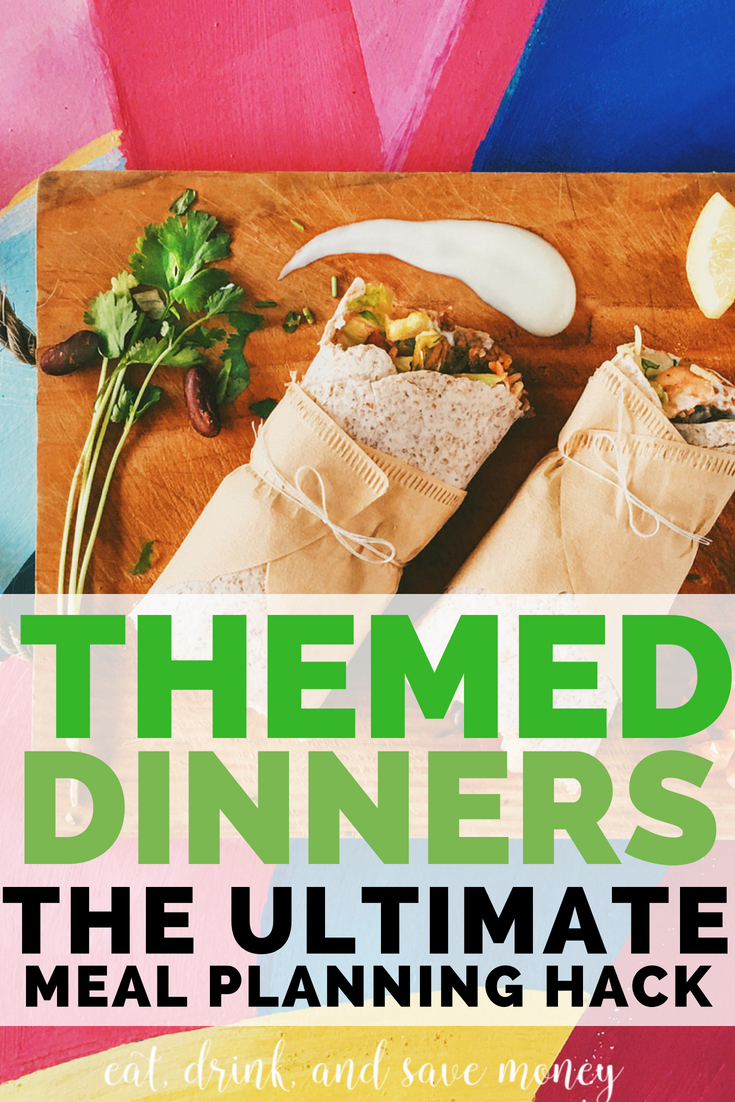 Meal planning made easy with the ultimate menu planning hack_ themed dinners. dinner theme ideas. #mealplan #menuplan #savemoney