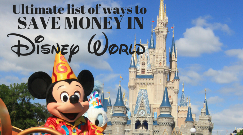 Ultimate list of ways to save money in Disney World