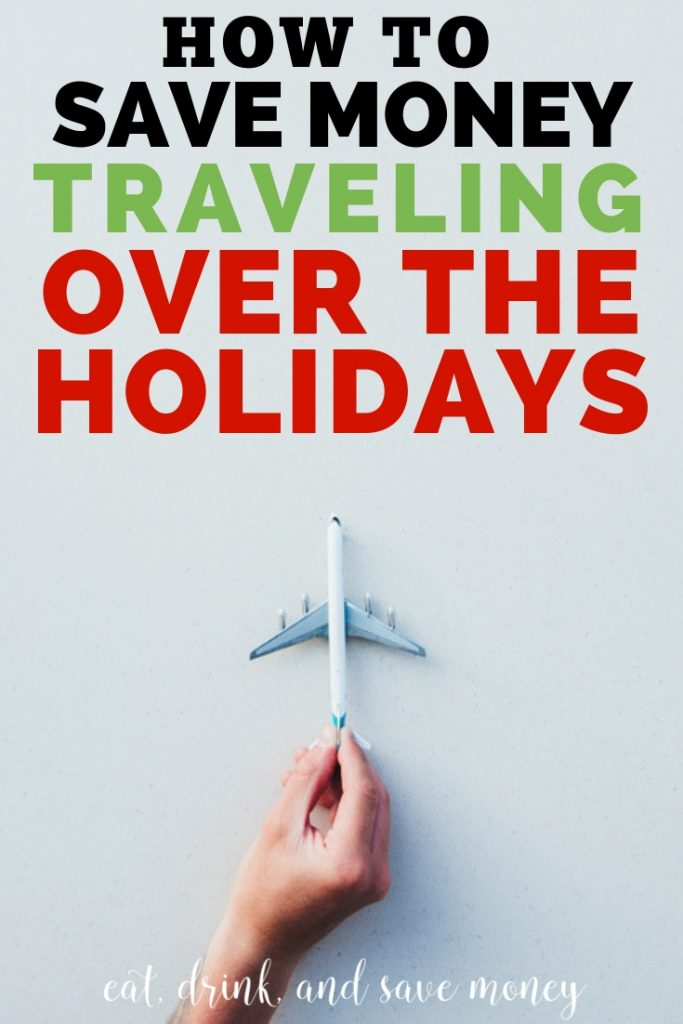 Check out these easy tips for how to travel over the holidays while saving money! Save money on holiday travel. #travel #holidays #holidaytravel #christmas #thanksgiving