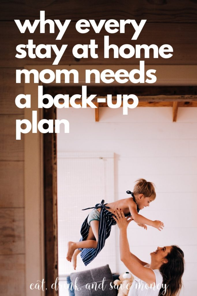 Why every stay at home mom needs a back up plan #family #mom #stayathomemom #finance #personalfinance