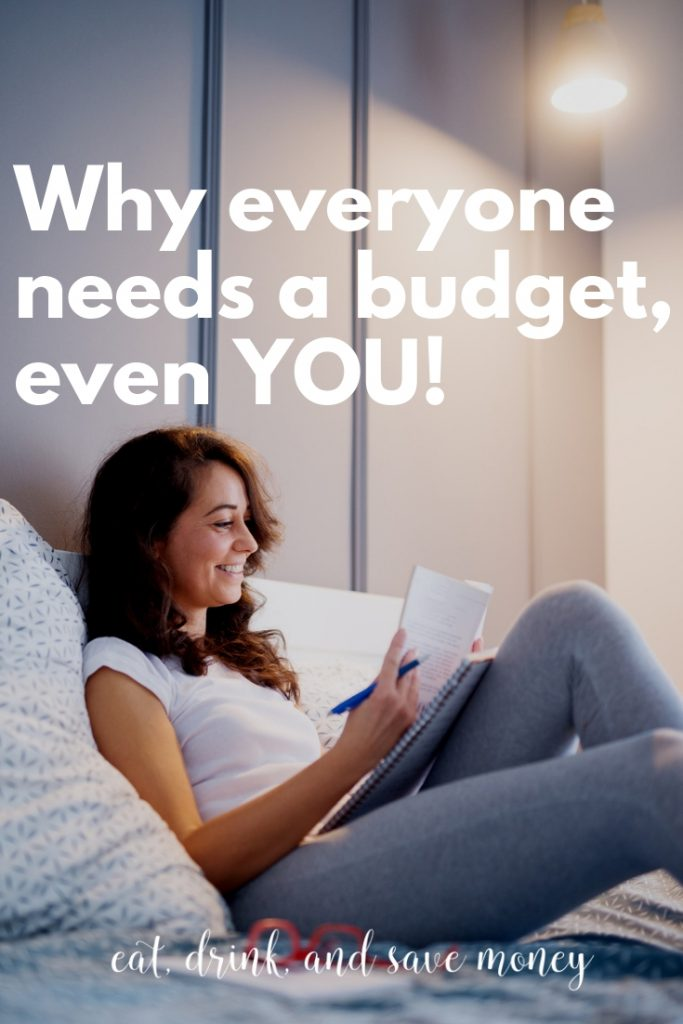 Learning how to budget is more than starting it. You need to learn why everyone needs a budget, even you.