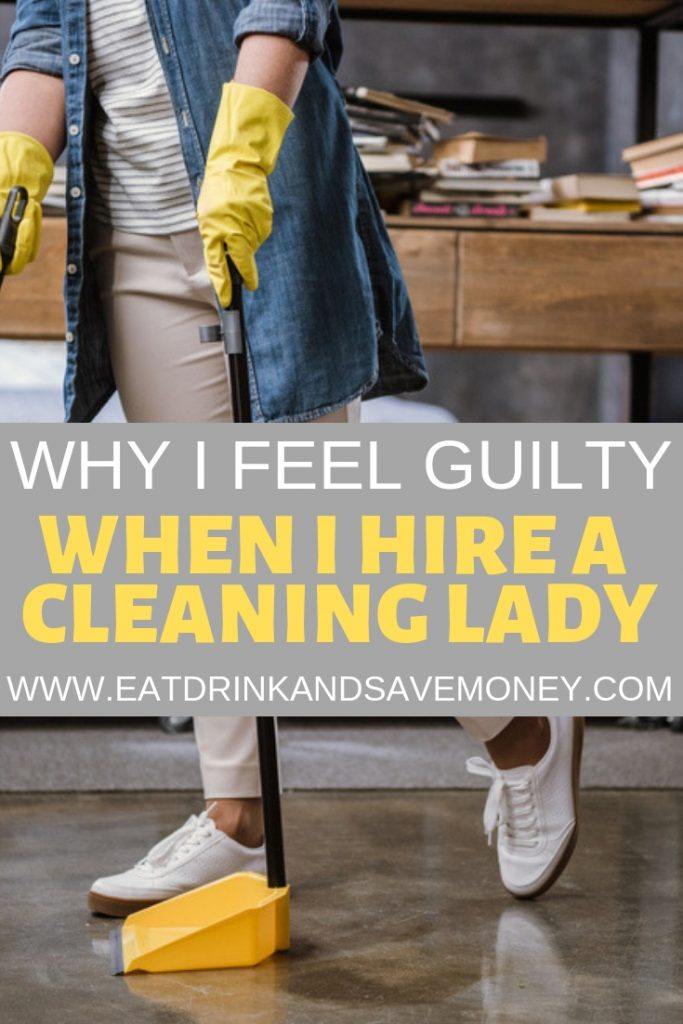Why I feel guilty when I hire a cleaning lady #cleaning