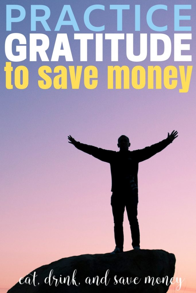 Can practicing gratitude save you money?