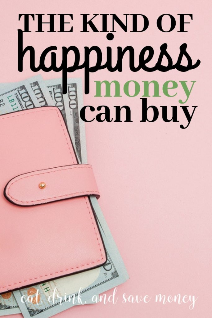 The kind of happiness money can buy