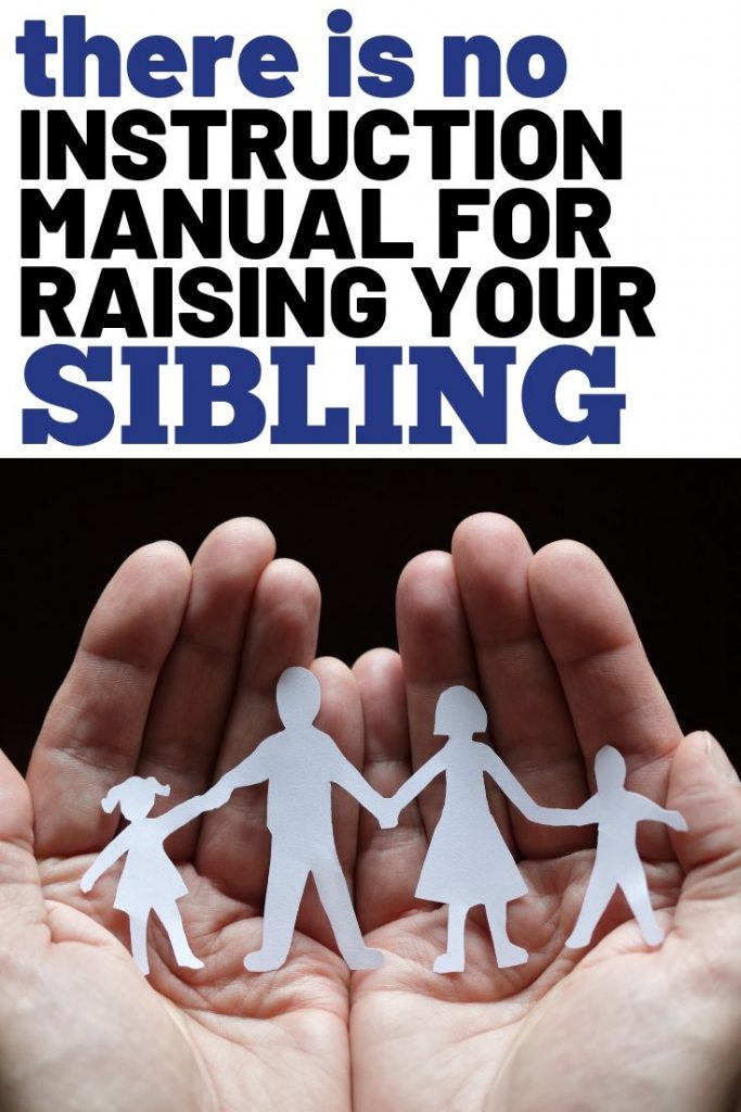 There is no instruction manual for raising your sibling