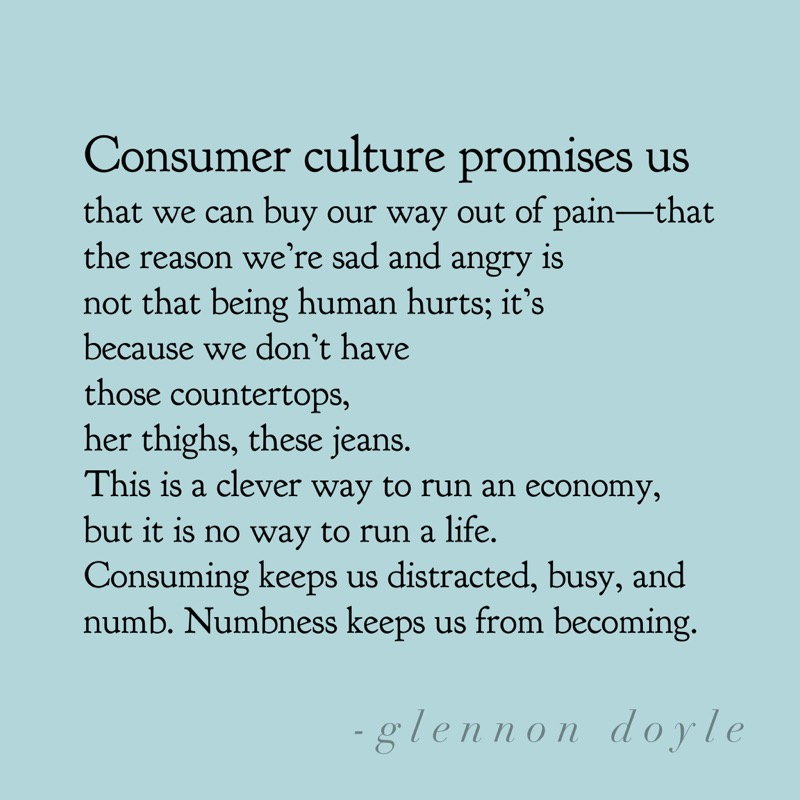 Consumer Culture quote by Glennon Doyle untamed