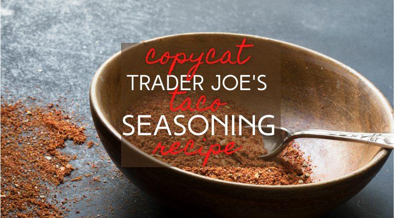 Copycat taco seasoning trader joes