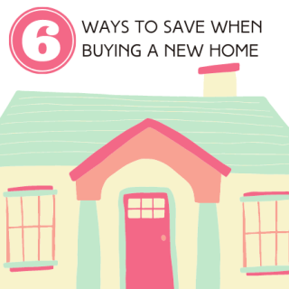 6 Ways to save when buying a new home