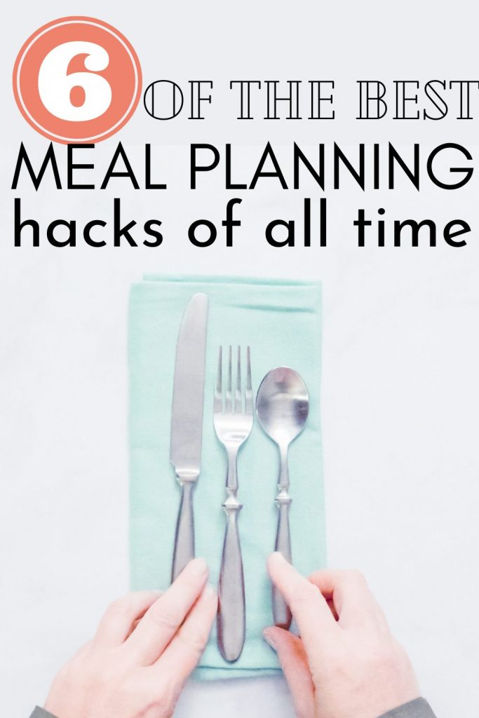 6 of the best meal planning hacks of all time
