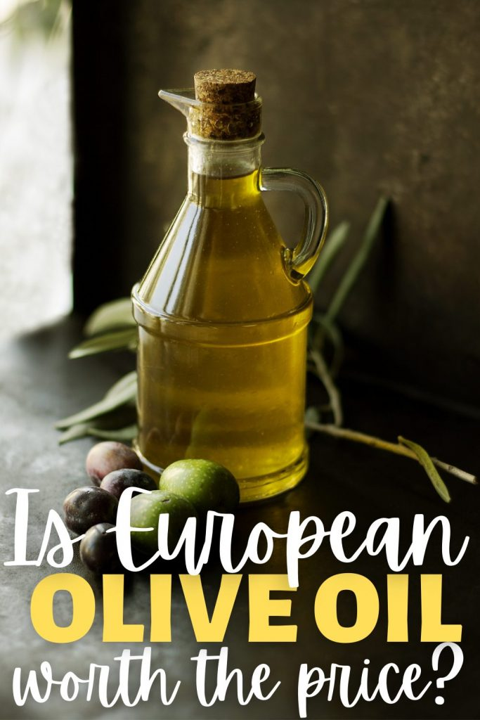 Is European olive oil worth the price