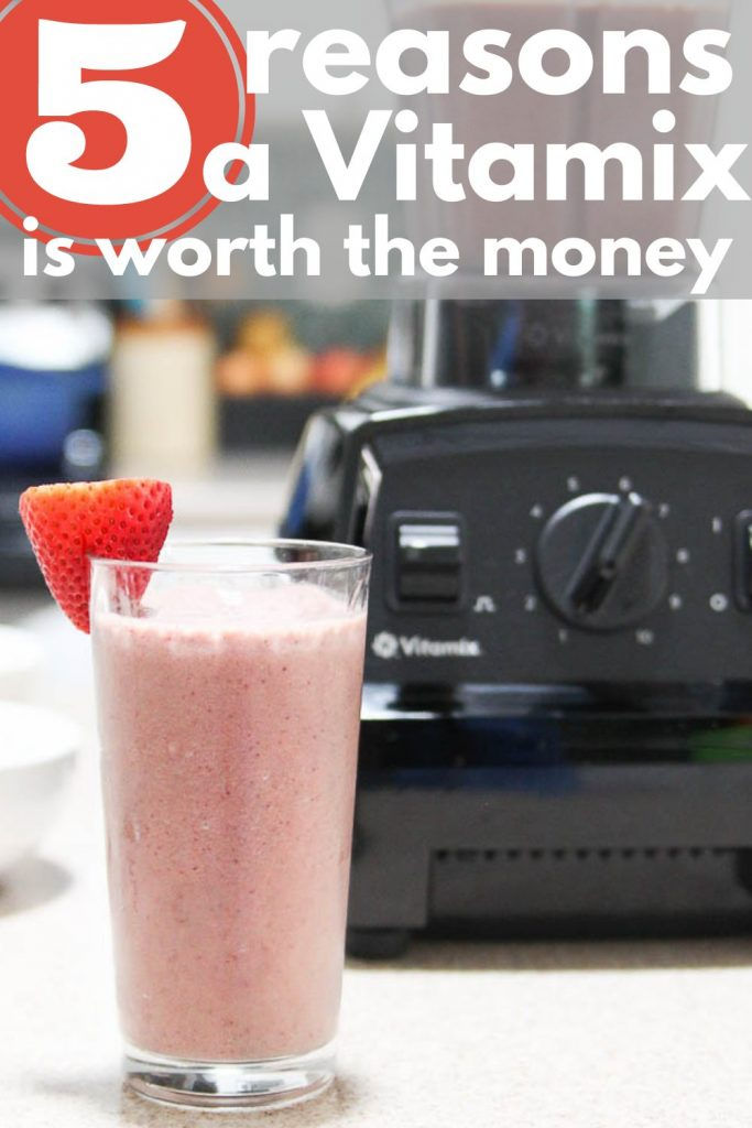 Why Vitamix is worth the money